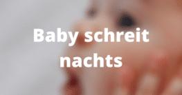 Baby schreit nachts
