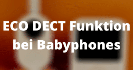 ECO DECT Funktion bei Babyphones